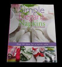 SIMPLE ELEGANT NAPKINS by Arvil O'Donnell Napkin Folding Designs 2006 HC RE154