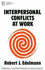 Personal and Professional Development: Interpersonal Conflicts at Work by...