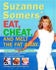 Suzanne Somers' Eat, Cheat, and Melt the Fat Away: Feast on Real Foods--Includin