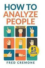 How To Analyze People: Successful Guide to Human Psychology, Body Language and H