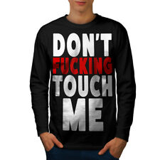 Wellcoda Don't Touch Me Mens Long Sleeve T-shirt, Funny Graphic Design