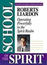 The School of the Spirit by Roberts Liardon (1994, Paperback)