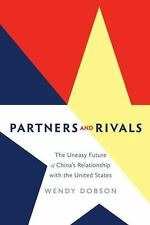 Partners and Rivals : The Uneasy Future of China's Relationship with the U. S.