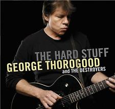 GEORGE THOROGOOD - The Hard Stuff - CD - NEW SEALED