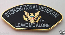 Dysfunctional Veteran Leave Me Alone Military Hat Pin 14537 Ho