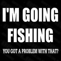 I'm Going Fishing Funny Fishing Saying Car Truck Window Vinyl Decal Sticker.