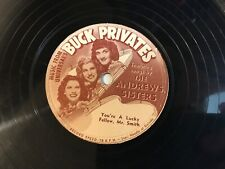 THE ANDREWS SISTERS MUSIC FROM BUCK PRIVATES YOU'RE A LUCKY FELLOW,MR SMITH