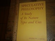 Speculative Philosophy A Study of Its Nature, Types, and Uses by Reck 1972