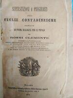 Rarità libro del 1874 sulle superstizioni edito da Agnelli di Milano occultismo
