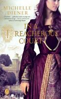 In a Treacherous Court, Paperback by Diener, Michelle, Brand New, Free shipping