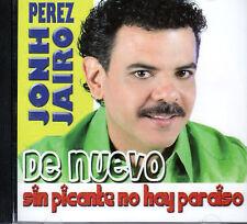 """JOHN JAIRO PEREZ - """"DE NUEVO SIN PIQUE NO HAY PARAISO"""" - CD"""