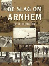 DE SLAG OM ARNHEM 17-21 SEPTEMBER 1944 (EEN BRUG TE VER) - Lloyd Clark