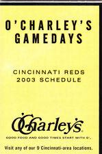 2003 CINCINNATI REDS BASEBALL POCKET SCHEDULE - O'CHARLEY'S