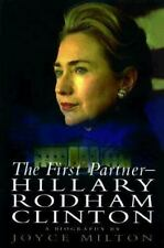 The First Partner : Hillary Rodham Clinton by Joyce Milton (1999, Hardcover)
