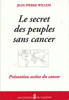 Livre le secret des peuples sans cancer Jean-Pierre Willem book