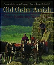 Old Order Amish: Their Enduring Way of Life Pennsylvania Dutch Amish Hardcover