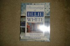 Decorating in Blue and White: Creative Ideas for the Home Decorator by Lynda...