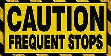 """NEW Caution Frequent Stops Magnetic Sign Rural Delivery Carrier Magnet 6""""X12"""""""