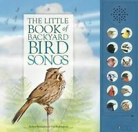 The Little Book of Backyard Bird Songs (Hardback or Cased Book)