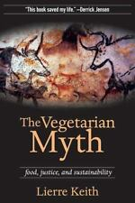 The Vegetarian Myth: Food, Justice, and Sustainability, Keith, Lierre, Good Book