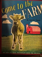1949 - CHILDREN'S BOOK - COME TO THE FARM-  BY RUTH M. TENSEN