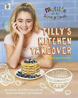 Matilda & The Ramsay Bunch: Tilly's Kitchen Takeover: by Ramsay, Matilda, NEW Bo