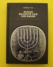 Moïse raconté par les Sages - Edmond Fleg - 1973