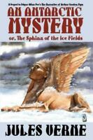 A Sequel to Edgar Allan Poe's the Narrative of Arthur Gordon Pym: By Jules Verne