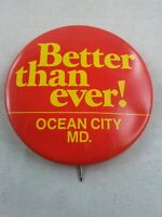 Vtg BETTER THAN EVER! OCEAN CITY MARYLAND pin button pinback **ee1