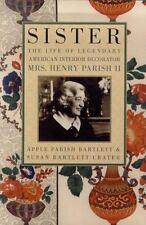 Sister: The Life of Legendary Interior Decorator Mrs. Henry Parish II Crater, S
