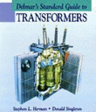 Delmar's Standard Guide to Transformers: By Herman, Stephen L., Singleton, Do...