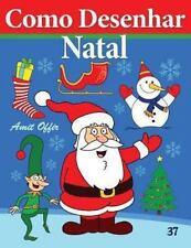 Como Desenhar - Natal : Livros Infantis by amit offir (2013, Paperback)