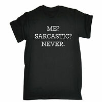 Me Sarcastic Never T-SHIRT Sarcasm Humour Clever Tee Top Funny Gift Birthday