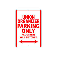 Union Organizer Parking Only Gift Decor Novelty Garage Metal Aluminum Sign