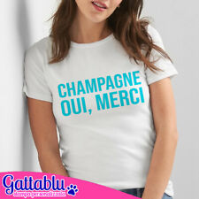 T-shirt donna Champagne Oui merci - French Kiss Collection - Limited Edition!
