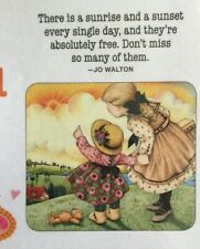 Mary Engelbreit Handmade Magnet-There Is A Sunrise And A Sunset Every Single Day