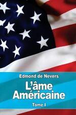 L'âme Américaine : Tome I : les Origines. - la Vie Historique by Edmond de...