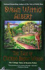 The Tale of Cuckoo Brow Wood, Susan Wittig Albert, NEW 1st Edition Hardcover HC