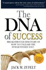 The DNA of Success: Breakthrough Discovery of How to Unleash He Power Within You