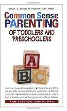 Common Sense Parenting of Toddlers and Preschoolers, Bridget A. Barnes and Steve