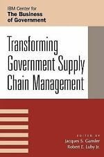 Transforming Government Supply Chain Management (IBM Center for the Business of
