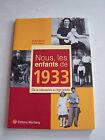 NOUS LES ENFANTS DE 1933 . DE LA NAISSANCE A L ' AGE ADULTE .
