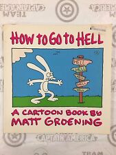 How to Go to Hell: A Cartoon Book By Matt Groening Paperback HarperCollins 1991