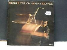 RIKKI PATRICK Night moves A4144