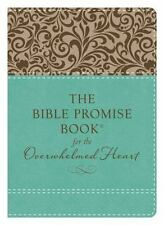 The Bible Promise Book for the Overwhelmed Heart : Finding Rest in God's Word...