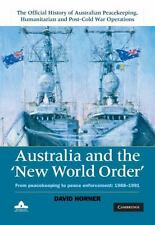 Australia and the New World Order : From Peacekeeping to Peace Enforcement,...