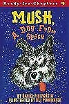 Ready-For-Chapters Ser.: Mush, a Dog from Space by Jill Pinkwater and Daniel...