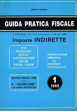 * GUIDA PRATICA FISCALE * IMPOSTE INDIRETTE * IVA REGISTRO BOLLO SUCCESSIONE. .