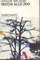 Vecchi allo zoo - ANGUS WILSON - 1 EDIZIONE GARZANTI 1966