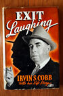 EXIT LAUGHING by Irvin S. Cobb 1941 HC/DJ Autobiography of a Journalist/Writer